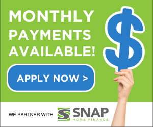 Need financing?  Apply online now through Snap Home Finance!